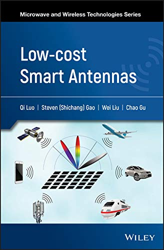 Low-cost Smart Antennas (Microwave and Wireless Technologies Series) ()