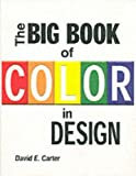 The Big Book of Color in Design, David E. Carter, 0060748001