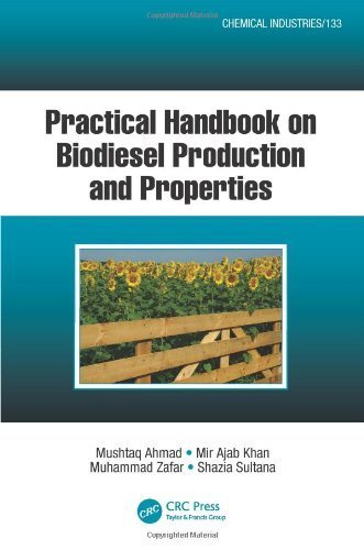 Practical Handbook on Biodiesel Production and Properties (Chemical Industries) 1st edition by Ahmad, Mushtaq, Khan, Mir Ajab, Zafar, Muhammad, Sultana, Sh (2012) Paperback                         (Paperback)