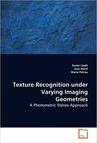 Texture Recognition under Varying Imaging Geometries: A Photometric Stereo Approach by Xavier Llad?? (2009-03-06)