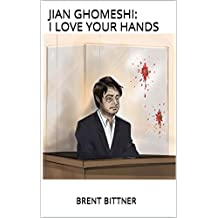 JIAN GHOMESHI: I LOVE YOUR HANDS: The Victim; The Colluder, and Her Acolyte?