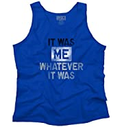 Funny Tank Top It Was Me Whatever It Was Always My Fault Tee