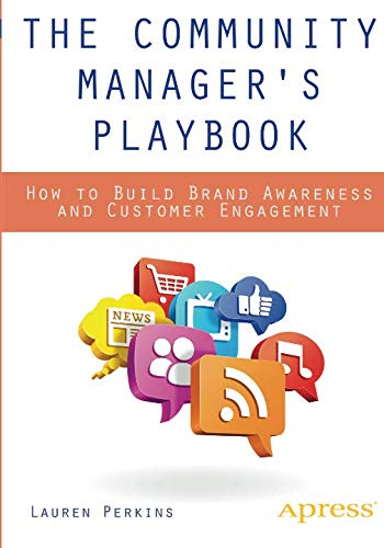 The Community Managers Playbook: How to Build Brand Awareness and Customer Engagement: Amazon.es: Lauren Perkins: Libros en idiomas extranjeros