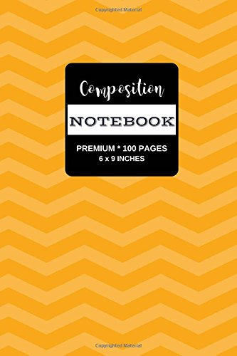 - Composition Notebook: Premium Writing Notebook Journal, Citrus Chevron Stripes, 100 Pages (Medium, 6 x 9 in.) (Volume 1)