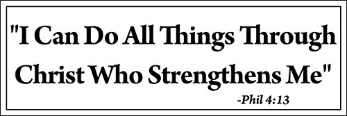 Amazon Philippians 413 I Can Do All Things Through Christ Who Strengthens Me Bumper Sticker Phil 4 13 Bible Verse Automotive