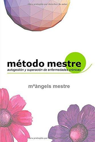 METODO MESTRE para la autogestion de enfermedades cronicas  [Mestre, Mªangels] (Tapa Blanda)