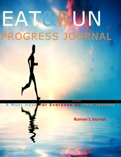 Eat and Run: Progress Journal A Must Have For Everyone on This Journey by Ryan Smith (2014-10-11)