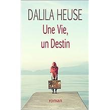 Une vie, un destin (French Edition)