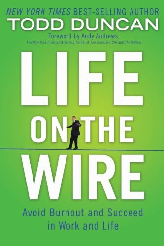 Life on the Wire: Avoid Burnout and Succeed in Work and Life pdf epub