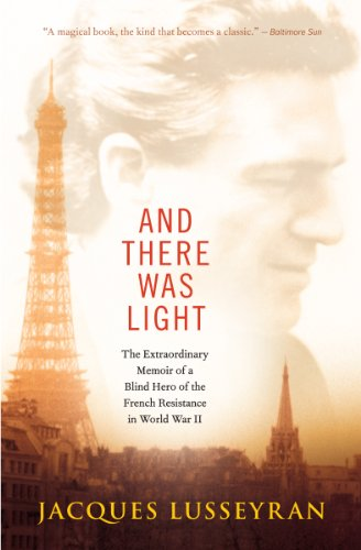 !Best And There Was Light: The Extraordinary Memoir of a Blind Hero of the French Resistance in World War KINDLE