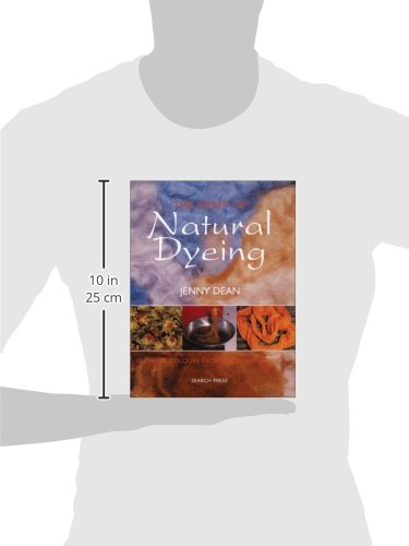 Glowing Colours from the Plant World The Craft of Natural Dyeing