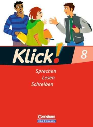 Klick! Deutsch - Östliche Bundesländer und Berlin: 8. Schuljahr - Sprechen, Lesen, Schreiben: Schülerbuch