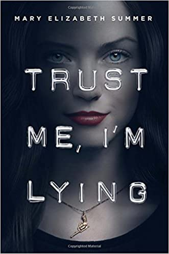 Trust Me, Im Lying: Amazon.es: Mary Elizabeth Summer: Libros en idiomas extranjeros
