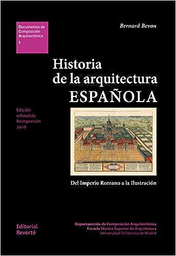 Historia de la arquitectura española DCA01 : Del imperio Romano a la Ilustración Documentos de Composición Arquitectónica: Amazon.es: Bevan, Bernard, Sainz Avia, Jorge: Libros