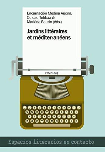 Jardins litteraires et mediterraneens (Espacios literarios en contacto) (French and Spanish Edition) (Tapa Blanda)