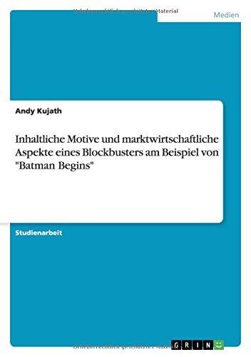 """Inhaltliche Motive und marktwirtschaftliche Aspekte eines Blockbusters am Beispiel von """"Batman Begins"""" (German Edition) pdf"""