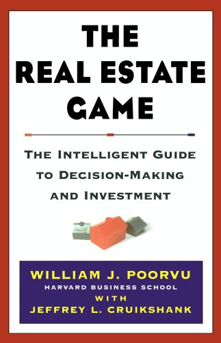 The Real Estate Game: The Intelligent Guide To Decisionmaking And Investment (Real Estate Private Equity)