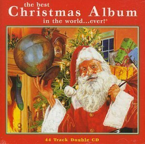 (Best Christmas Album in the World Ever Import Edition by Various Artists (1999) Audio CD)
