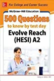 Kathy A. Zahler: McGraw-Hill Education 500 Evolve Reach (Hesi) A2 Questions to Know by Test Day (Paperback); 2015 Edition