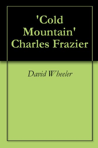 A Brief Critical Introduction to 'Cold Mountain' Charles Frazier