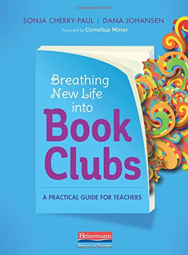 Breathing New Life into Book Clubs: A Practical Guide for Teachers