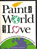 Paint the World with Love, Jeannette Johnson, 0828006318