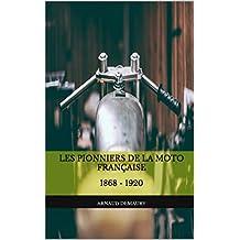 Les pionniers de la moto Française: 1868 - 1920 (French Edition)