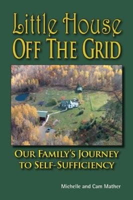 Little House Off the Grid( Our Family's Journey - Little House Off The Grid