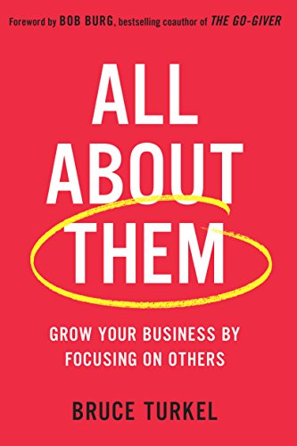 All about Them: Grow Your Business by Focusing on Others cover
