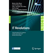 IT Revolutions: Third International ICST Conference, Cordoba, Spain, March 23-25, 2011, Revised Selected Papers (Lecture Notes of the Institute for .