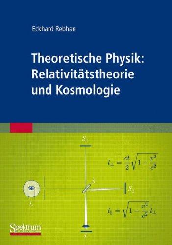Theoretische Physik: Relativitätstheorie und Kosmologie (German Edition)