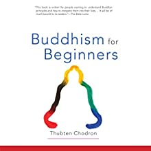 Buddhism for Beginners Audiobook by Thubten Chodron,  His Holiness the Dalai Lama (foreword) Narrated by Gabra Zackman
