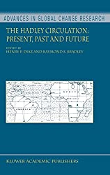 The Hadley Circulation: Present, Past and Future (Advances in Global Change Research)