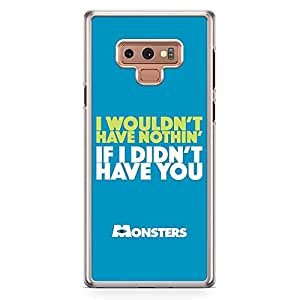 Loud Universe Monsters Quote Samsung Note 9 Case Monsters Inc Samsung Note 9 Cover with Transparent Edges