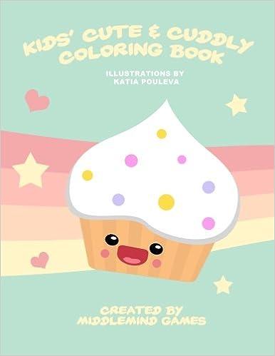 Kids Cute Cuddly Coloring Book Volume 1 Katia Pouleva Middlemind Games 9781475202878 Amazon Books