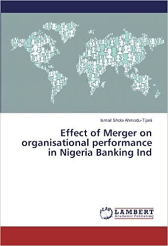 Book Effect of Merger on organisational performance in Nigeria Banking Ind