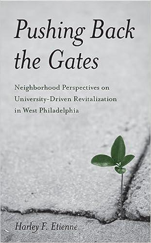 Descargando libros en pdf gratisPushing Back the Gates: Neighborhood Perspectives on University-Driven Revitalization in West Philadelphia (Philadelphia Voices, Philadelphia Vision) by Harley F Etienne B008J1E0IK PDF ePub MOBI