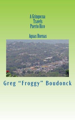 A Gringocua Travels Puerto Rico  Aguas Buenas