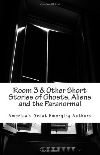 Room 3 & Other Short Stories of Ghosts, Aliens and the Paranormal