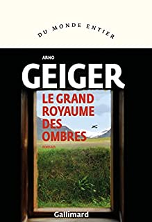 Le grand royaume des ombres, Geiger, Arno