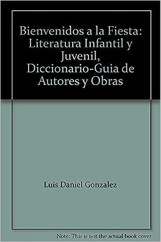 Bienvenidos a la Fiesta: Literatura Infantil y Juvenil, Diccionario-Guia de Autores y Obras: Rosmini: 9788495312426: Amazon.com: Books