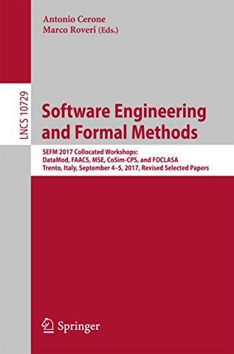 Software Engineering and Formal Methods: SEFM 2017 Collocated Workshops: DataMod, FAACS, MSE, CoSim-CPS, and FOCLASA, Trento, Italy, September 4-5, 2017, ... Papers (Lecture Notes in Computer Science)