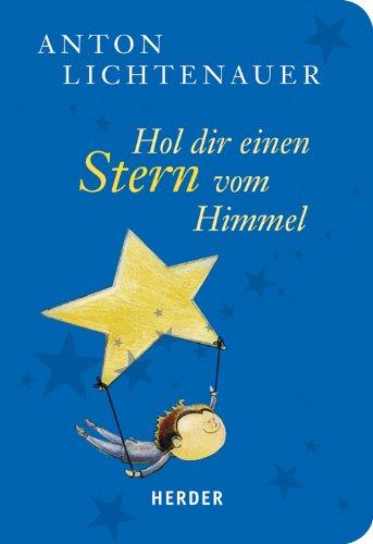 Hol dir einen Stern vom Himmel: Lebenskunst für hier und jetzt (HERDER spektrum)