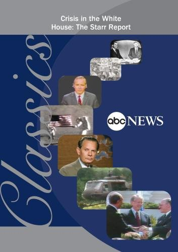 ABC News Classics Crisis in the White House: The Starr Report