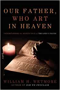 Our Father, Who Art in Heaven: Understanding the