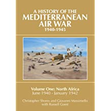 A History of the Mediterranean Air War 1940-1945: Volume 1 - North Africa, June 1940 - January 1942
