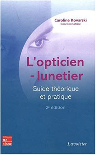 b2b745b084 Amazon.fr - L'opticien-lunetier - Caroline Kovarski, Collectif, Bernard  Barthélémy, Thérèse Thiébaut - Livres