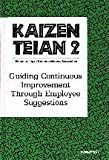 img - for Kaizen Teian 2: Guiding Continuous Improvement Through Employee Suggestions book / textbook / text book