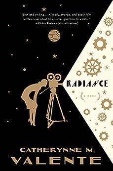 Radiance Novel Catherynne M Valente ebook product image