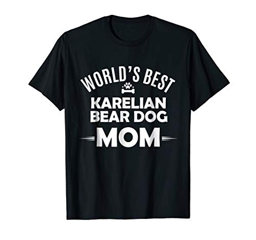 World's Best Karelian Bear Dog Mom T Shirt - Dog Owner - Bear Dog Karelian